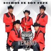 Dichos de Don Pepe by Grupo Veneno De Ojinaga