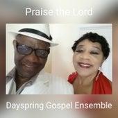 Praise the Lord by Dayspring Gospel Ensemble