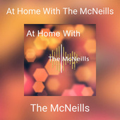 At Home With The McNeills by The McNeills