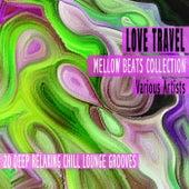 Love Travel - Mellow Beats Collection di Various Artists