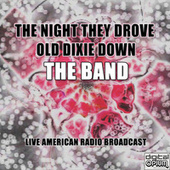 The Night They Drove Old Dixie Down (Live) von The Band