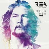 Colour Me In by Rea Garvey