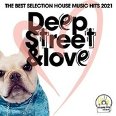 Deep Street & Love (The Best Selection House Music Hits 2021) von Various Artists