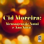 Mensagens de Natal e Ano Novo by Cid Moreira