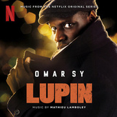 Lupin (Music from Pt. 1 of the Netflix Original Series) by Mathieu Lamboley