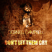 Don't Let Them Cry de Cornell Campbell