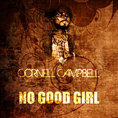 No Good Girl de Cornell Campbell