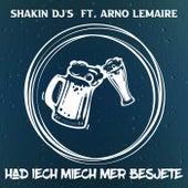 Had Iech Miech Mer Besjete (feat. Arno Lemaire) by Shakin Djs