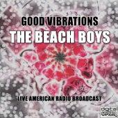 Good Vibrations (Live) de The Beach Boys