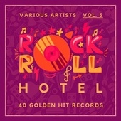 Rock 'n' Roll Hotel (40 Golden Hit Records), Vol. 5 de Various Artists