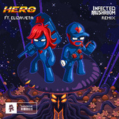 Hero (Infected Mushroom Remix) von Pegboard Nerds