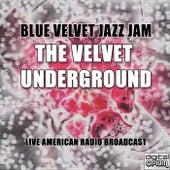 Blue Velvet Jazz Jam (Live) de The Velvet Underground