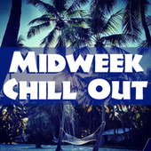 Midweek Chill Out by Various Artists