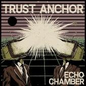 Echo Chamber von Trust Anchor