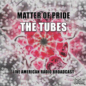 Matter Of Pride (Live) by The Tubes