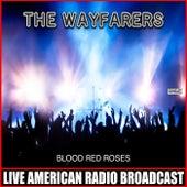 Blood Red Roses von The Wayfarers