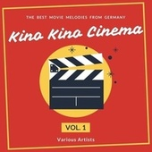 Kino Kino Cinema (The Best Movie Melodies from Germany), Vol. 1 von Various Artists
