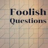 Foolish Questions van Various Artists