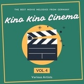 Kino Kino Cinema (The Best Movie Melodies from Germany), Vol. 4 von Various Artists