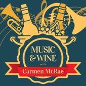 Music & Wine with Carmen Mcrae by Carmen McRae