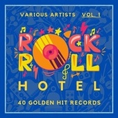 Rock 'n' Roll Hotel (40 Golden Hit Records), Vol. 1 von Various Artists