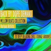Back by Dope Demand - Mellow Beats Collection de Various Artists