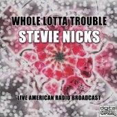 Whole Lotta Trouble (Live) de Stevie Nicks