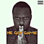 He Got Game by JO Diggy