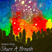 Share a Breath by Humansbeing