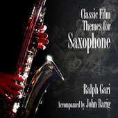 Classic Film Themes For Saxophone de Ralph Gari