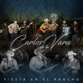 Fiesta En El Rancho (En Vivo) von Carlos De La Vara