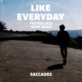 Like Everyday (The KVB Late Night Remix) de Saccades