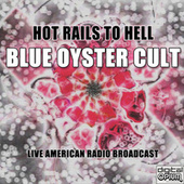 Hot Rails To Hell (Live) de Blue Oyster Cult