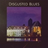 Disgusted Blues by Various Artists