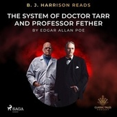 B. J. Harrison Reads the System of Doctor Tarr and Professor Fether von Edgar Allan Poe