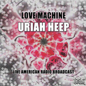 Love Machine (Live) de Uriah Heep