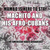 Mambo Is Here To Stay by Machito