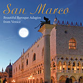 San Marco: Beautiful Baroque Adagios From Venice by Various Artists