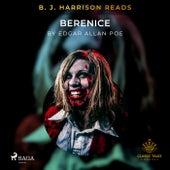 B.J. Harrison Reads Berenice von Edgar Allan Poe