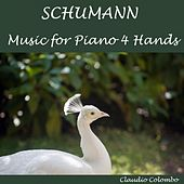 Schumann : Music for Piano Four Hands by Claudio Colombo