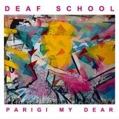 Parigi My Dear by Deaf School