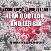 Le Printemps Au Fond de la Mer de Jean Cocteau