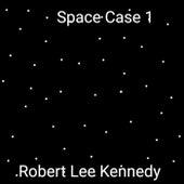 Space Case 1 de Robert Lee Kennedy