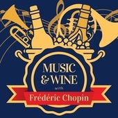 Music & Wine with Frédéric Chopin von Frédéric Chopin