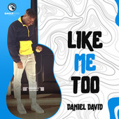 Like Me Too by Daniel David