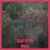 Aqui En Mi Nube by Various Artists
