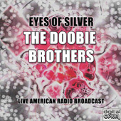 Eyes Of Silver (Live) di The Doobie Brothers