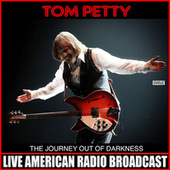 The Journey Out Of Darkness (Live) de Tom Petty