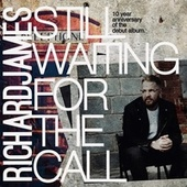 Still Waiting For The Call (Acoustic) von Richard James