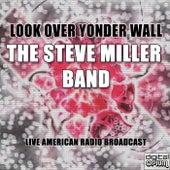 Look Over Yonder Wall (Live) fra Steve Miller Band